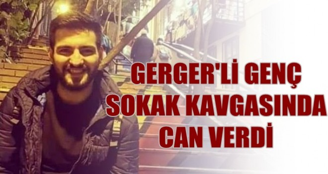 Photo of Gerger'li Genç Sokak Kavgasında Can Verdi